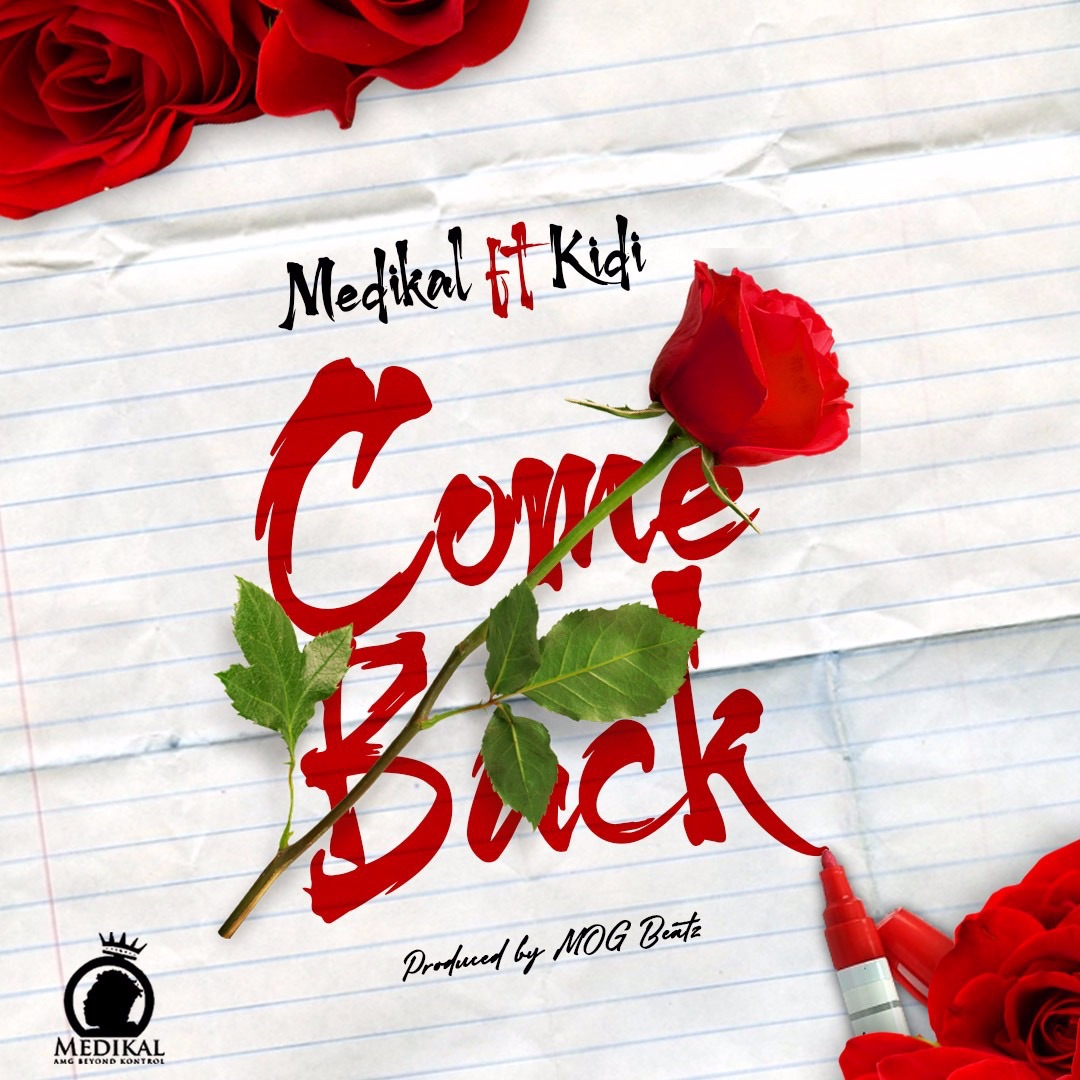 Medikal Ft. KiDi - Come Back