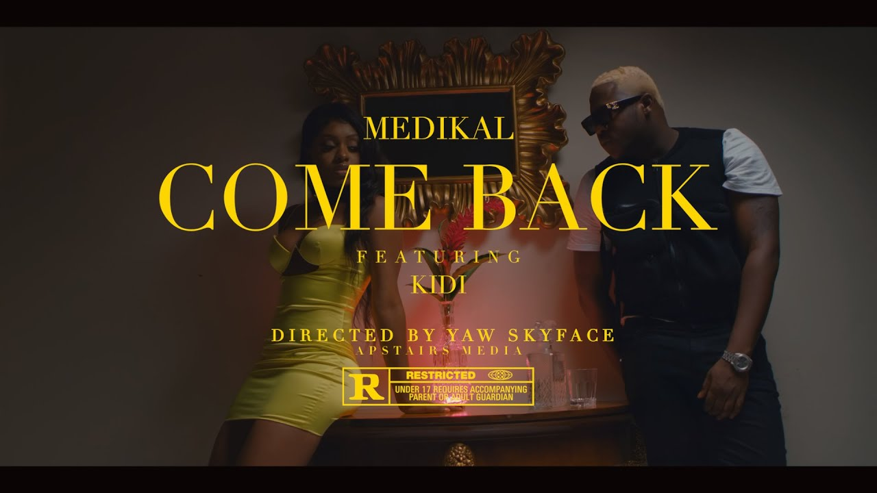 Medikal Ft. KiDi - Come Back (Official Video)