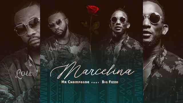 Mr Champagne Ft. Big Fizzo - Marcel Ina