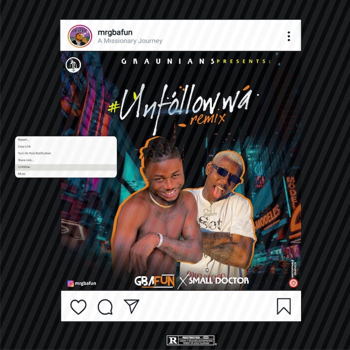 Mr Gbafun Ft. Small Doctor - Unfollow Wa (Remix)