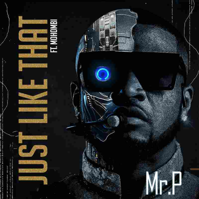 Mr P Ft. Mohombi - Just Like That