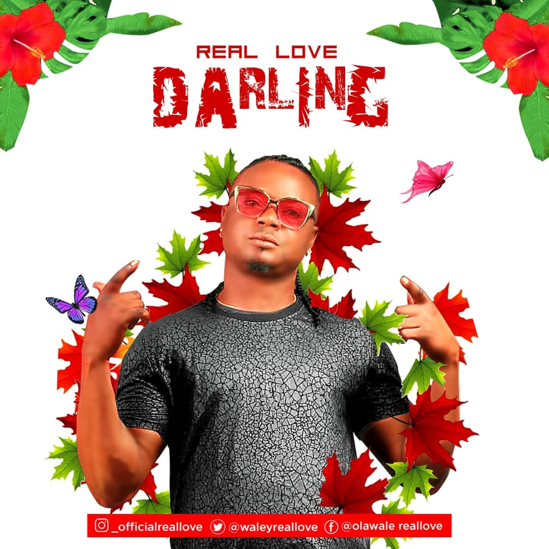 Mr Real Love - Darling (Prod. By Omo Ebira)