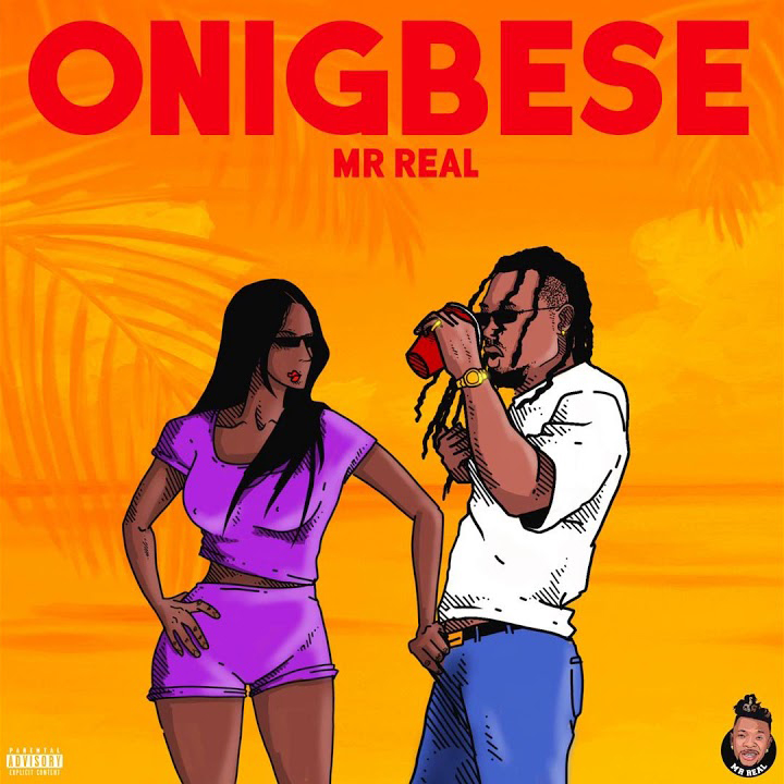 Mr Real - Onigbese