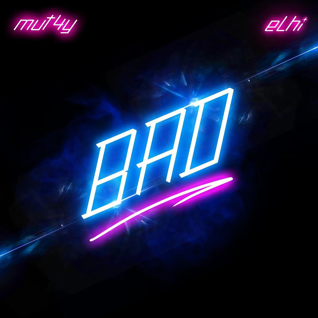 Mut4y Ft. Elhi - Bad