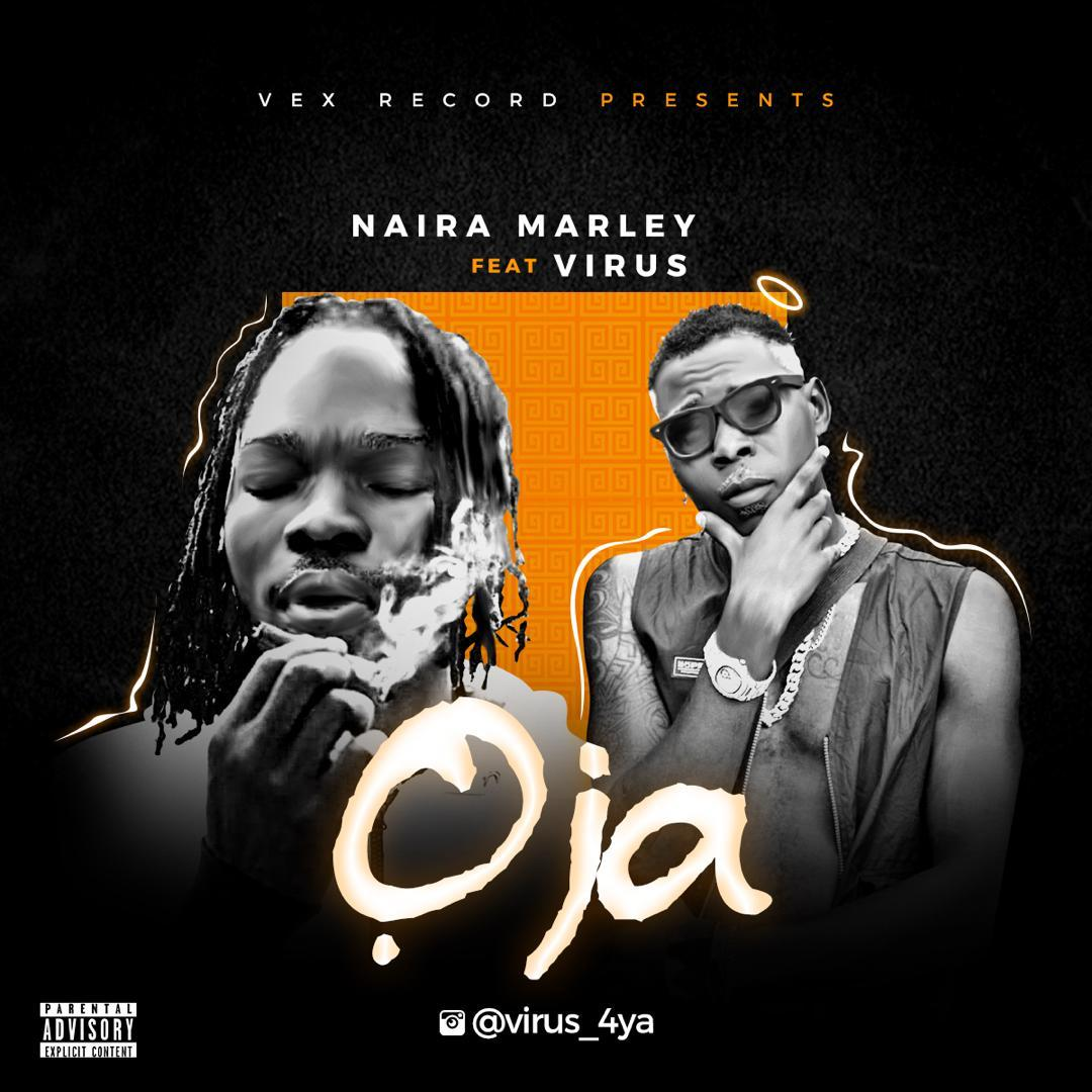 Naira Marley Ft. Virus - Oja (Prod. By Rexxie)