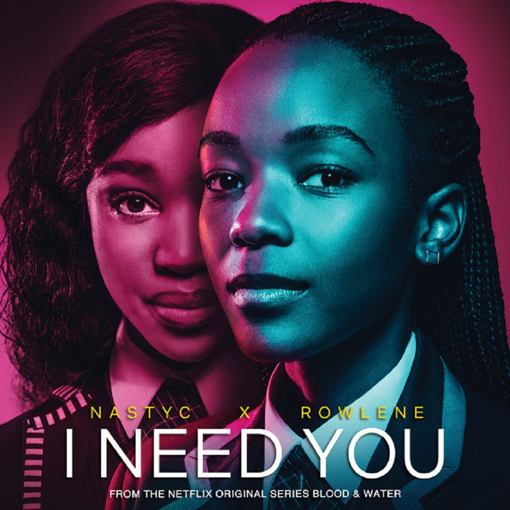 Nasty C Ft. Rowlene - I Need You