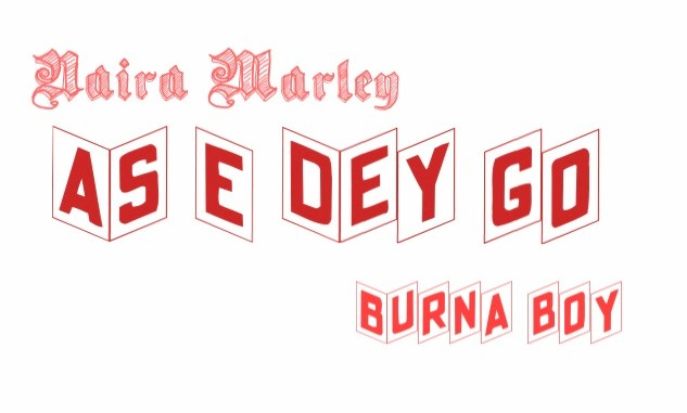 "Nigerian Giant!! Naira Marley team up with Burna Boy on a brand new song ""As e Dey Go"""