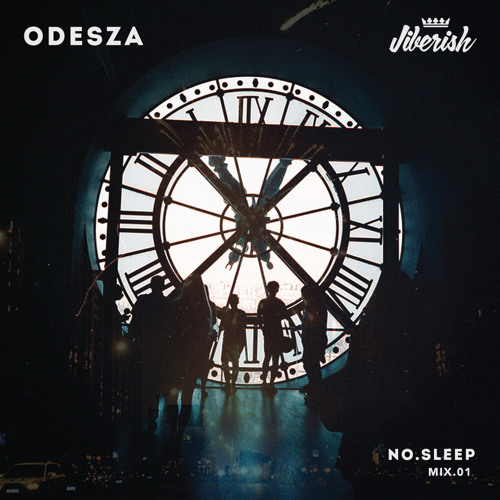 ODESZA - No Sleep