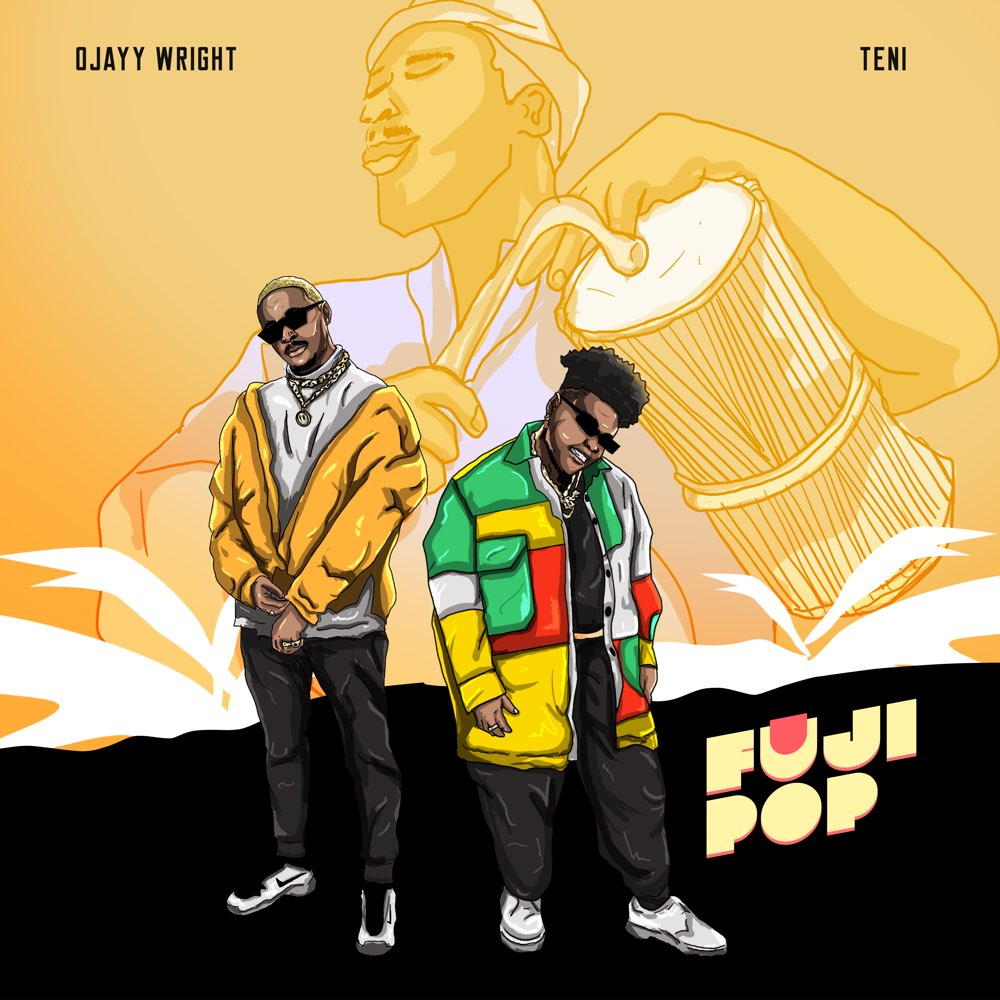 Ojayy Wright Ft. Teni - Fuji Pop