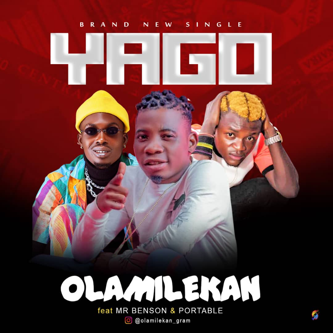 Olamilekan Ft. Mr Benson & Portable - Yago (Prod. By 2TBoiz)