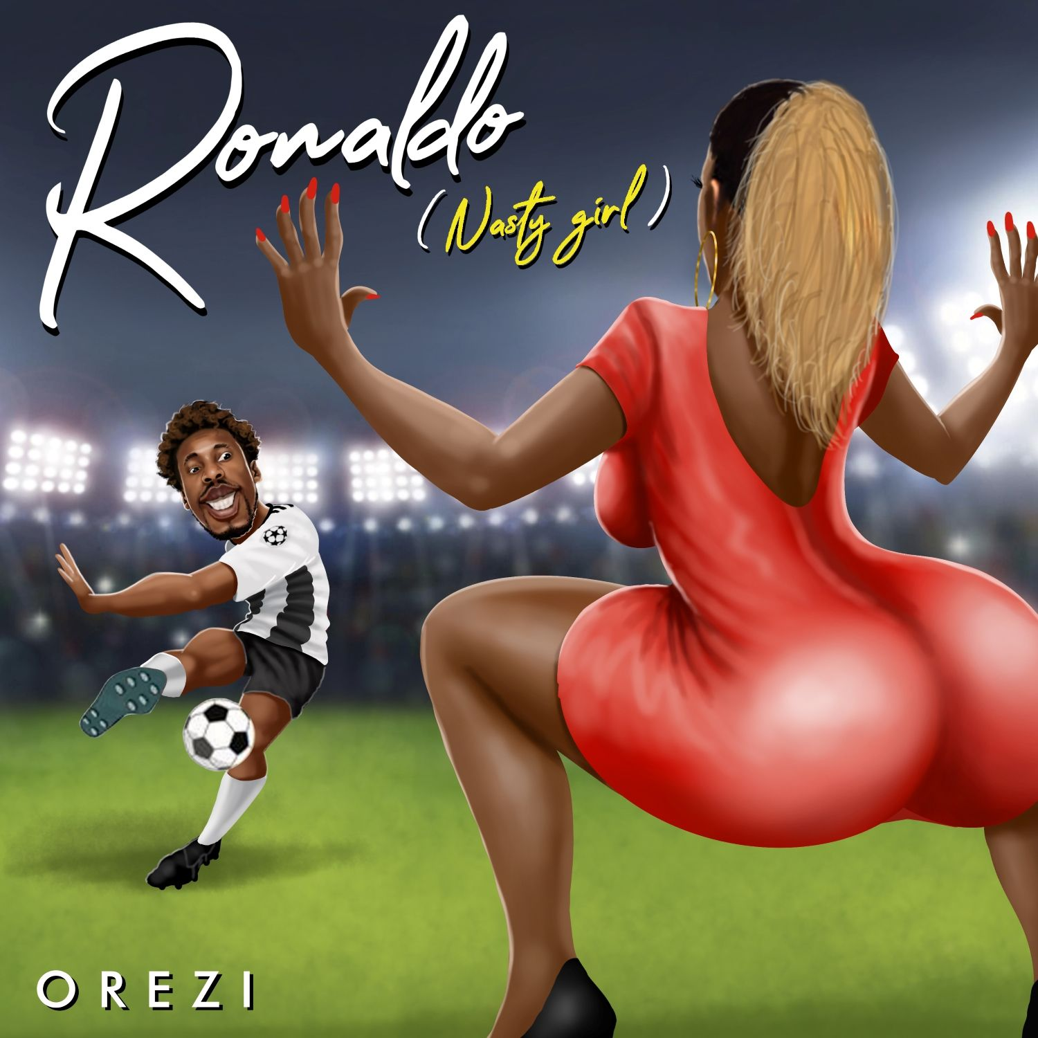 Orezi - Ronaldo (Nasty Girl)