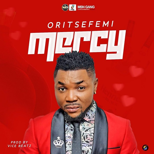 Oritse Femi - Mercy (Prod. By Vicebeatz)
