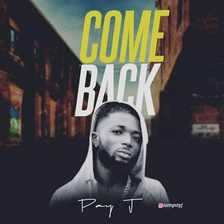 Pay J - Come Back