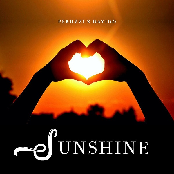 Peruzzi Ft. Davido - Sunshine (Prod. By Vstix)