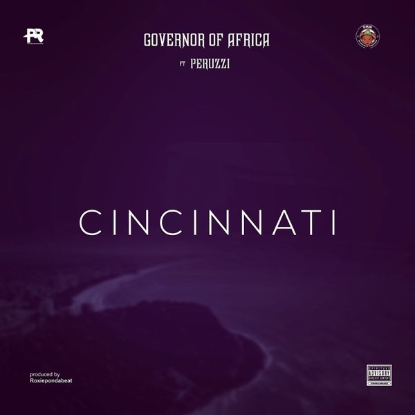 Peruzzi Ft. Governor of Africa - Cincinnati