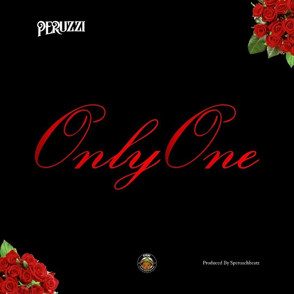 Peruzzi - Only One (Prod. By Speroach Beatz)
