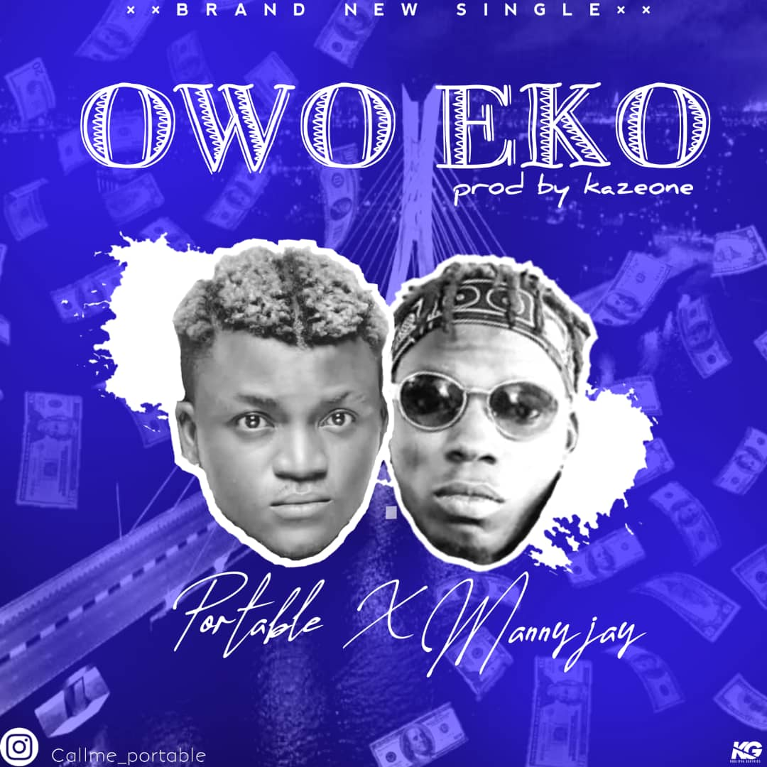 Portable Ft. Manny Jay - Owo Eko (Prod. By KazeOne)