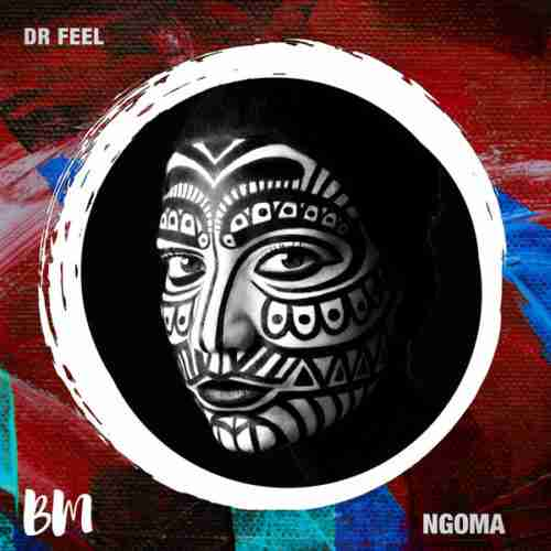 Dr Feel - Ngoma (Original Mix)