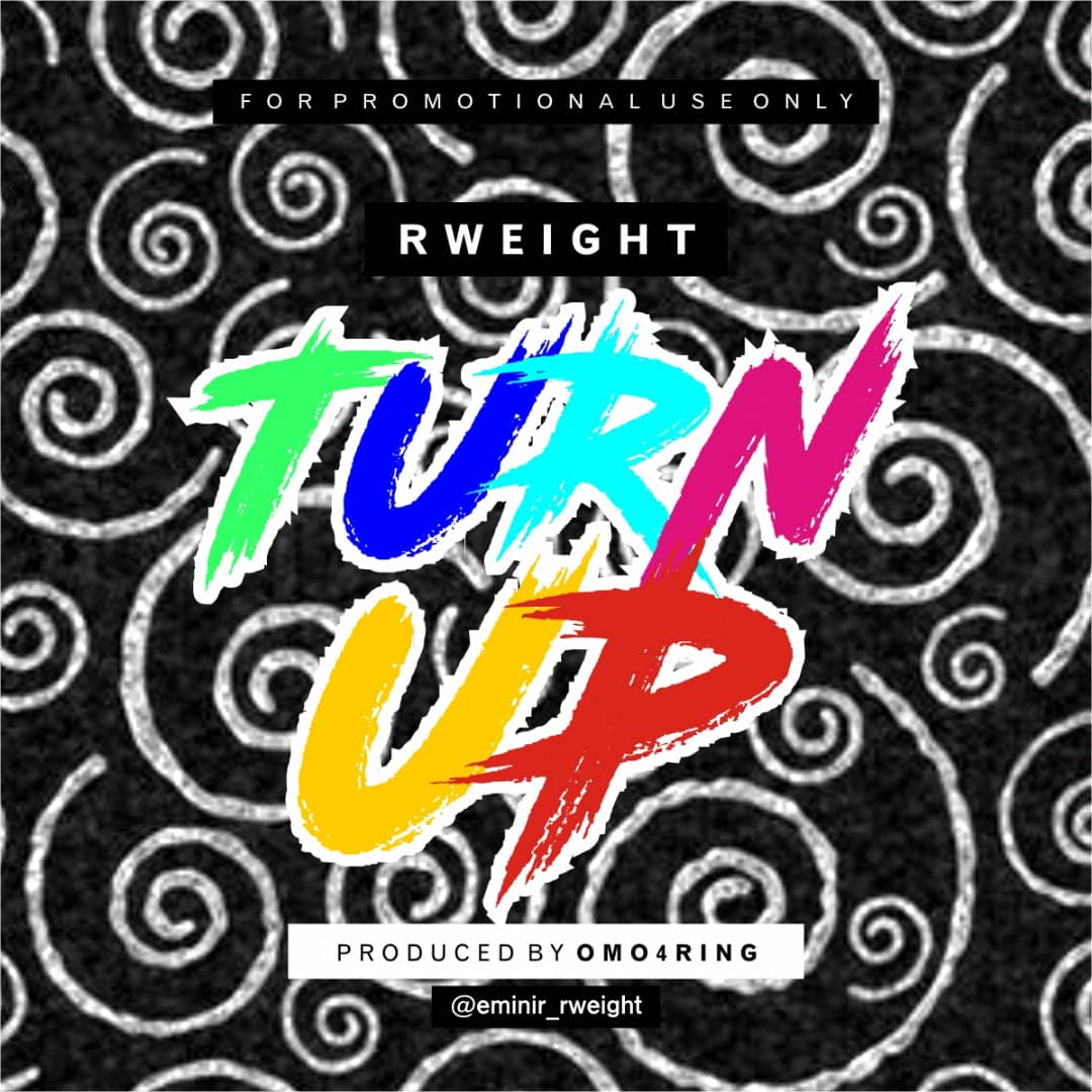 R Weight - Turn Up (Prod. By Omo4ring)