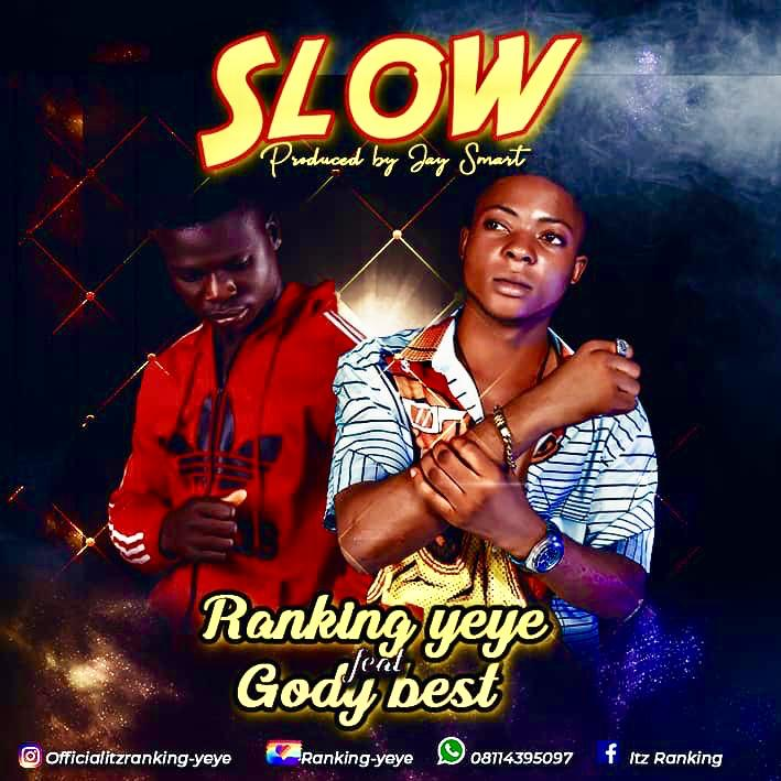Ranking Yeye Ft. Gody Best - Slow