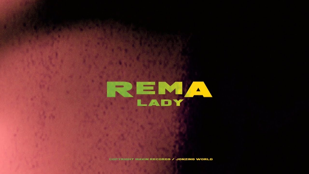 Rema - Lady (Official Video)
