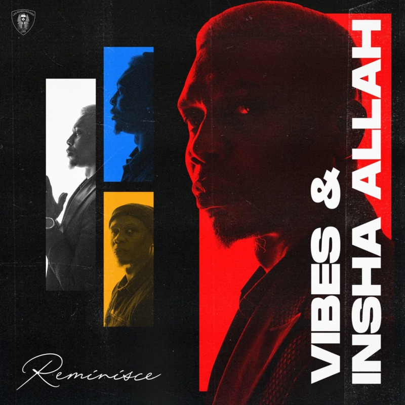 Reminisce - Vibes And Insha Allah (FULL EP)