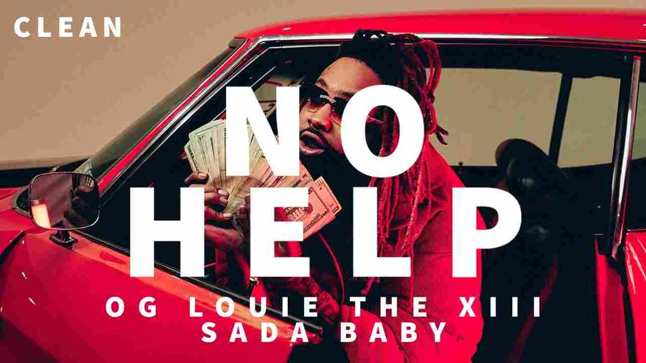 Sada Baby & OG Louie The XIII - No Help