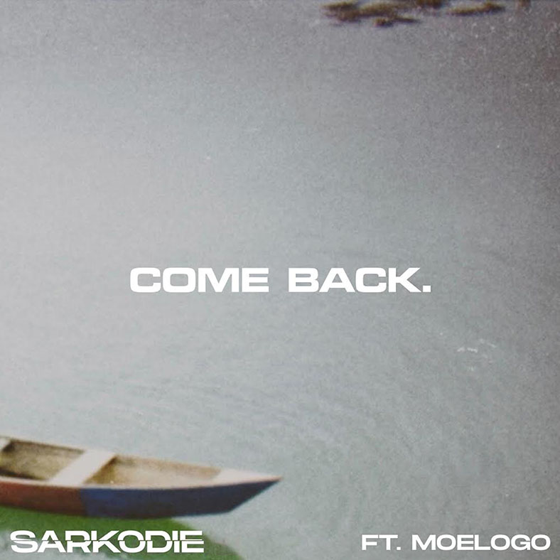 Sarkodie - Come Back Ft. Moelogo
