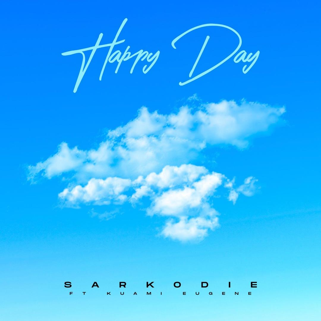 Sarkodie - Happy Day Ft. Kuami Eugene