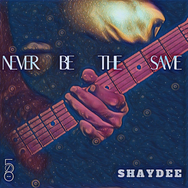 Shaydee - Never Be The Same (Prod. By Big Mouse)