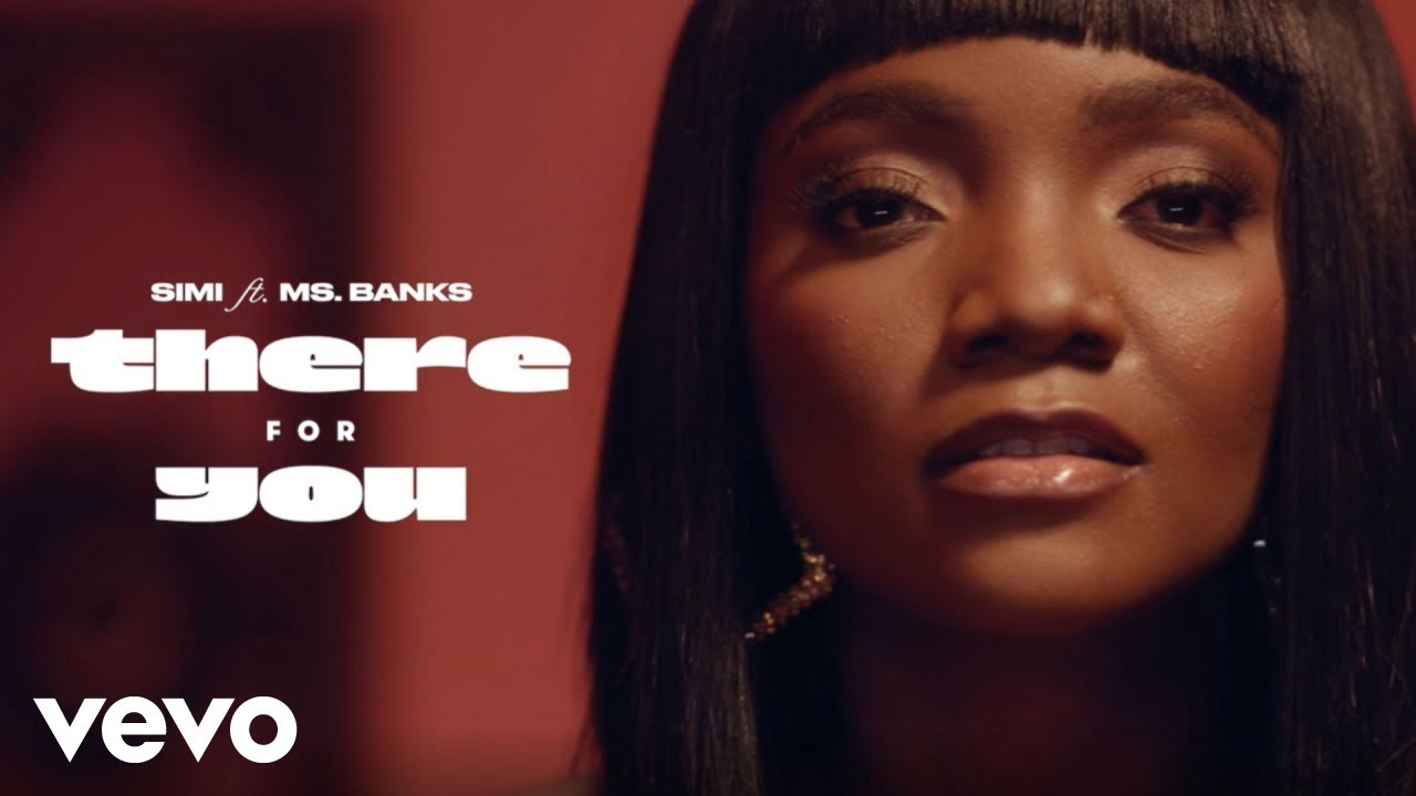 Simi - There For You Ft. Ms Banks (Official Video)