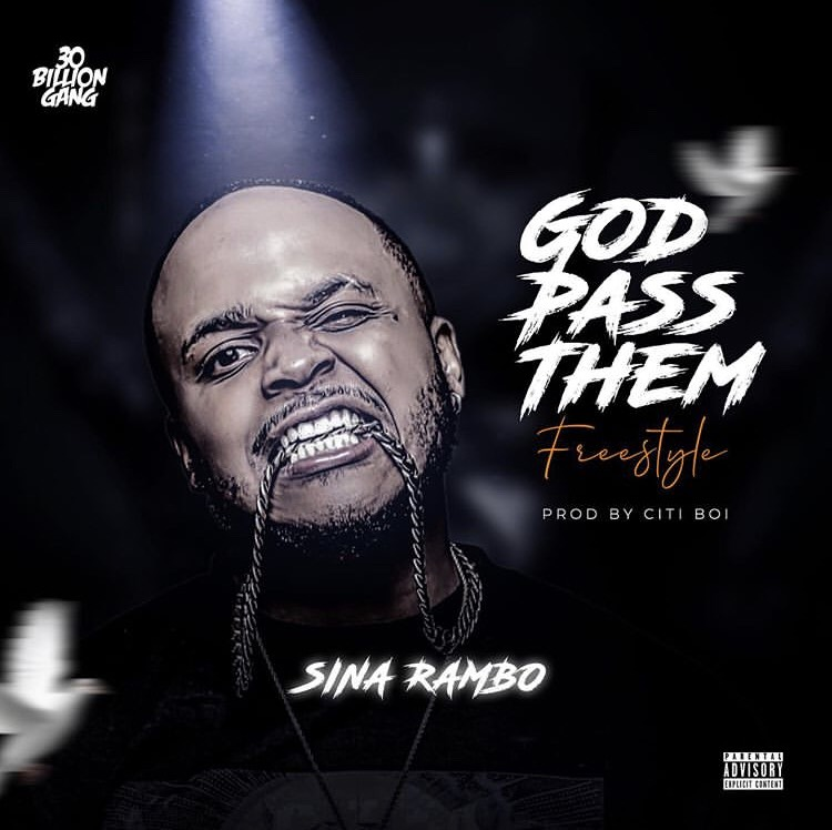 Sina Rambo Ft. Citiboi - God Pass Them