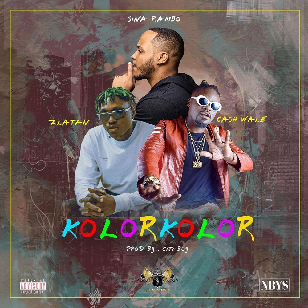 Sina Rambo Ft. Zlatan & Cash Wale - Kolor Kolor (Prod. By Citi Boy)