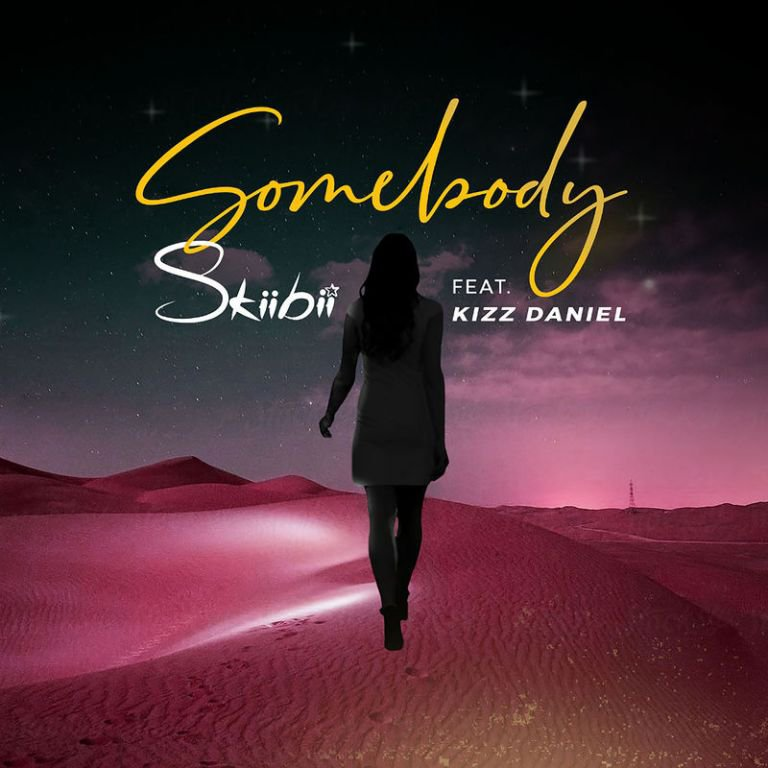 Skiibii Ft. Kizz Daniel - Somebody