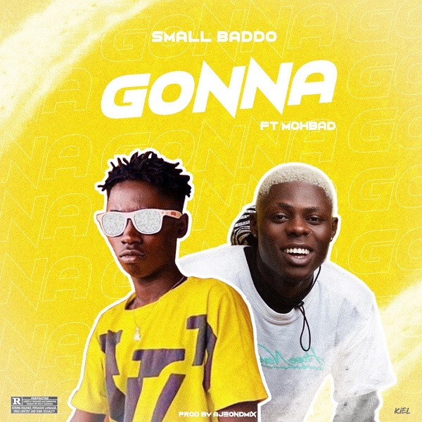 Download Mp3 : SMALL BADDO – GONNA FT. MOHBAD
