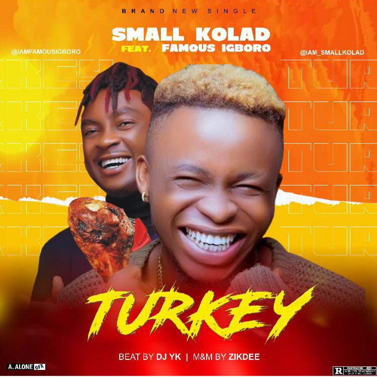 Small Kolad Ft. Famous Igboro - Turkey