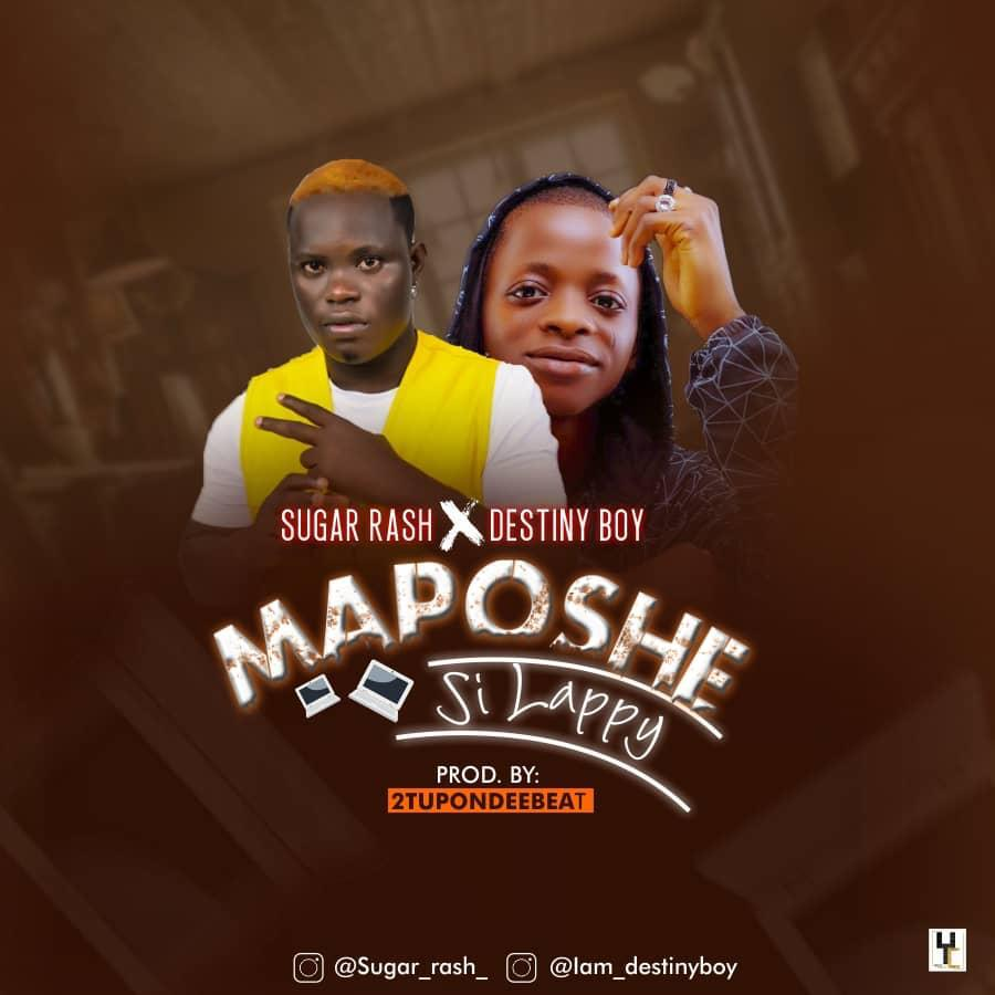 Sugar Rash Ft. Destiny Boy - Maposhe Si Lappy