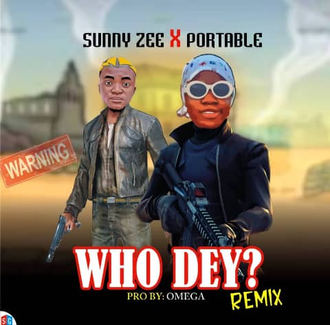 Sunny Zee Ft. Portable - Who Dey? (Remix)