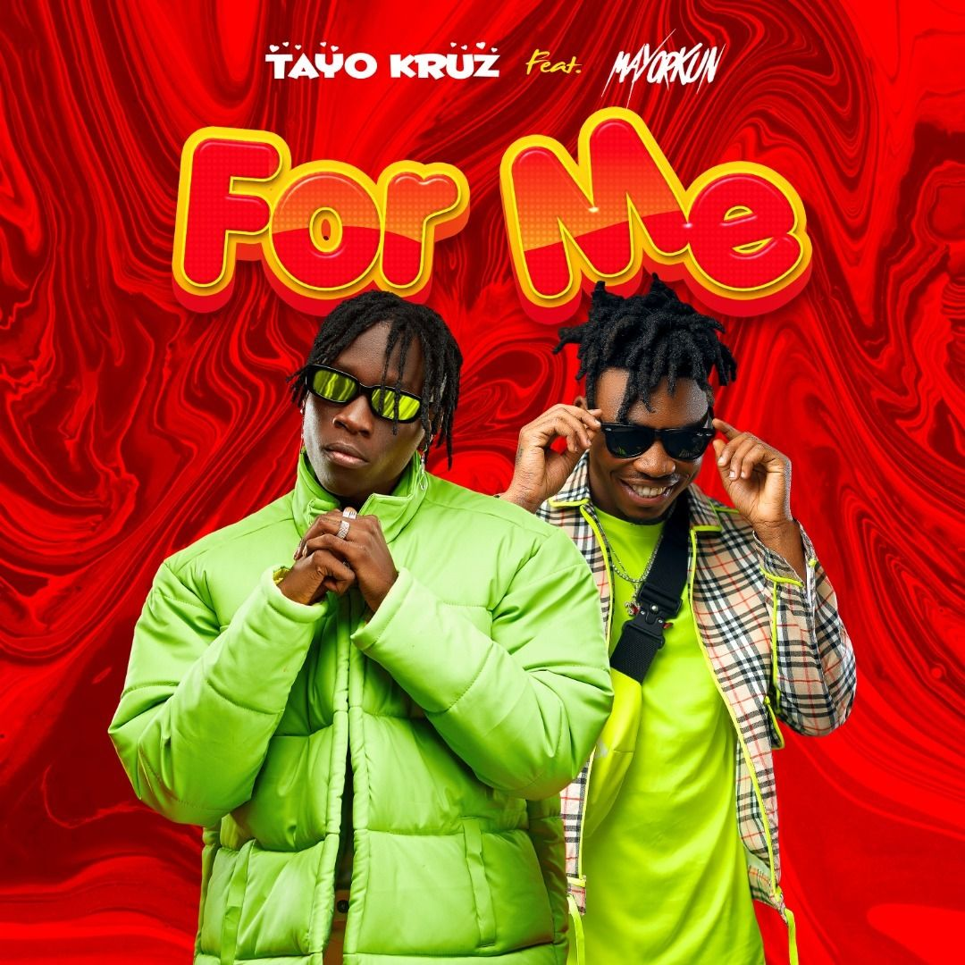 Tayo Kruz Ft. Mayorkun - For Me