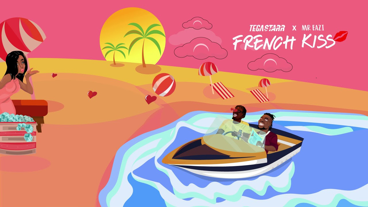 Tega Starr Ft. Mr Eazi - French Kiss
