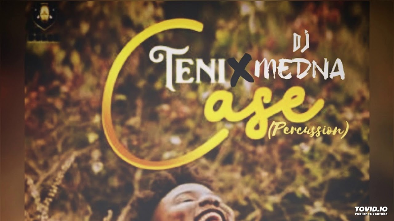 Teni - Case (DJ Medna Percussion Refix)