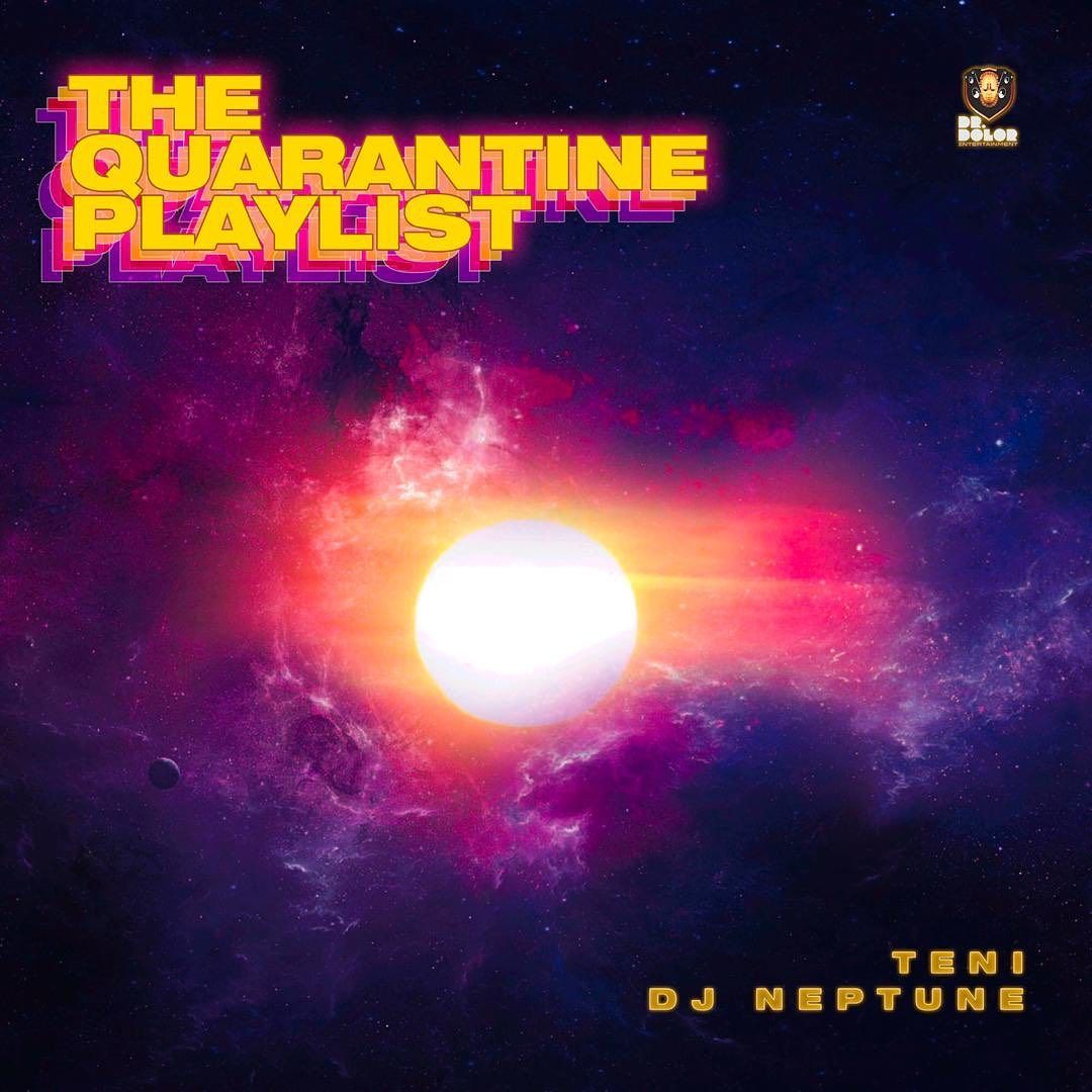 Teni Ft. DJ Neptune - The Quarantine Playlist EP