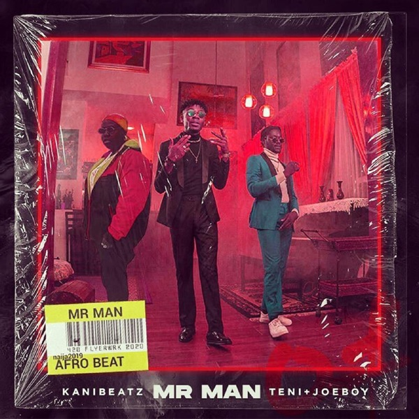 Teni Ft. Joeboy & Kani Beatz - Mr Man