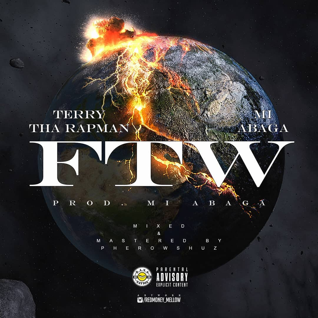 Terry Tha Rapman Ft. M.I Abaga - FTW (Fuck The World)