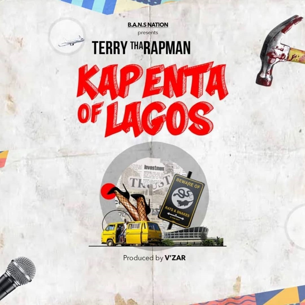 Terry Tha Rapman - Kapenta Of Lagos (Prod. By V'zar)