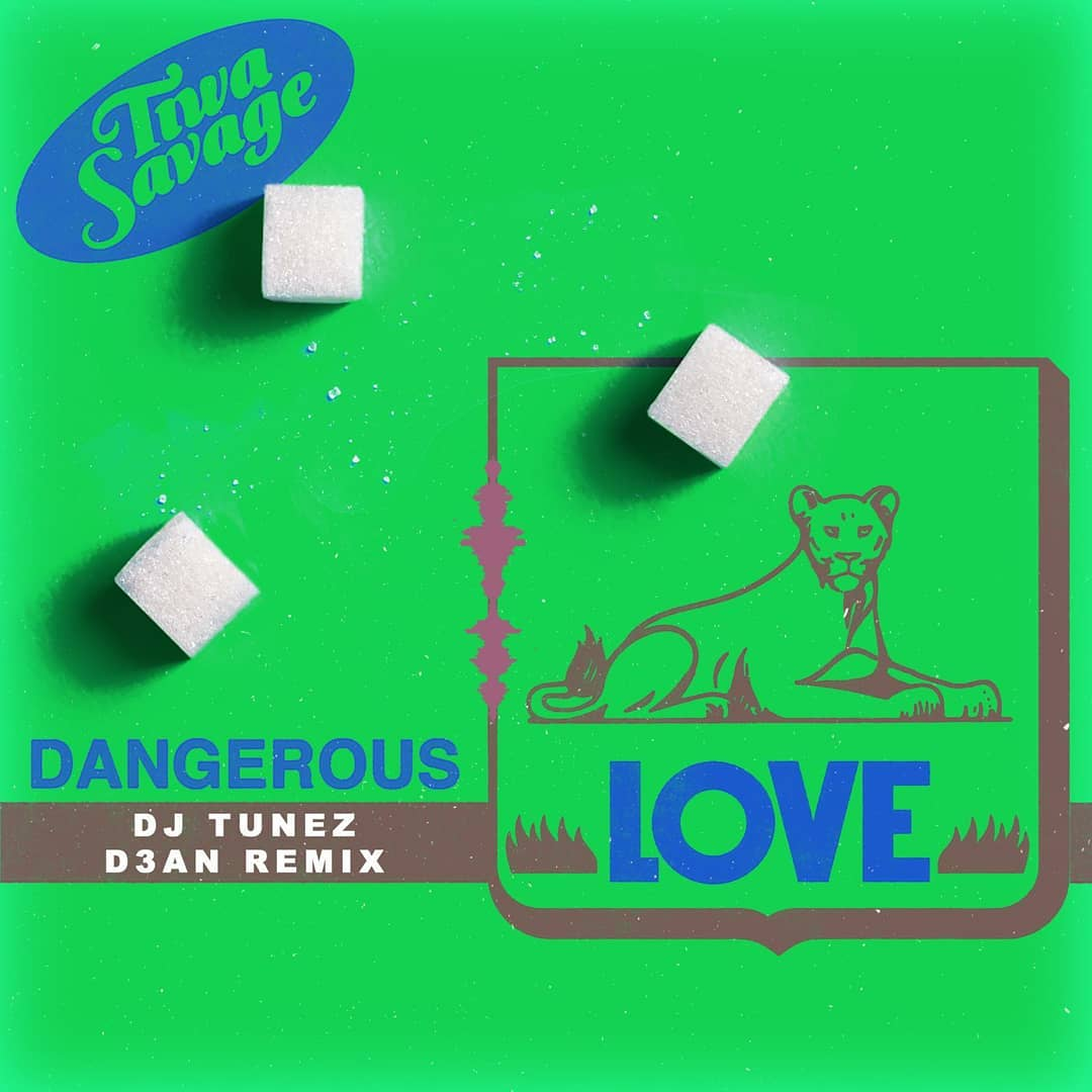 Tiwa Savage Ft. DJ Tunez & D3AN - Dangerous Love (Remix)