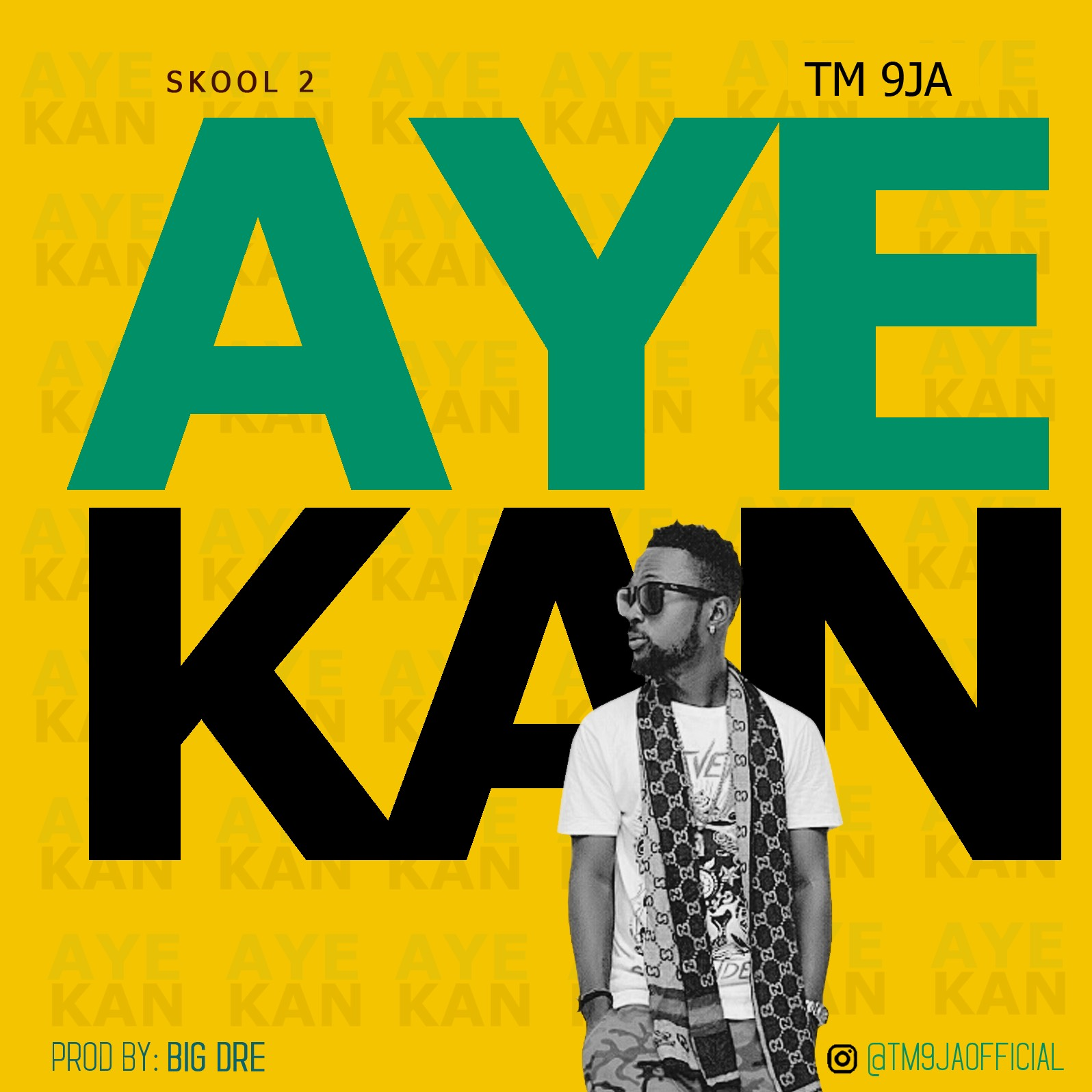TM9ja - Aye Kan (Prod. By Big Dre)