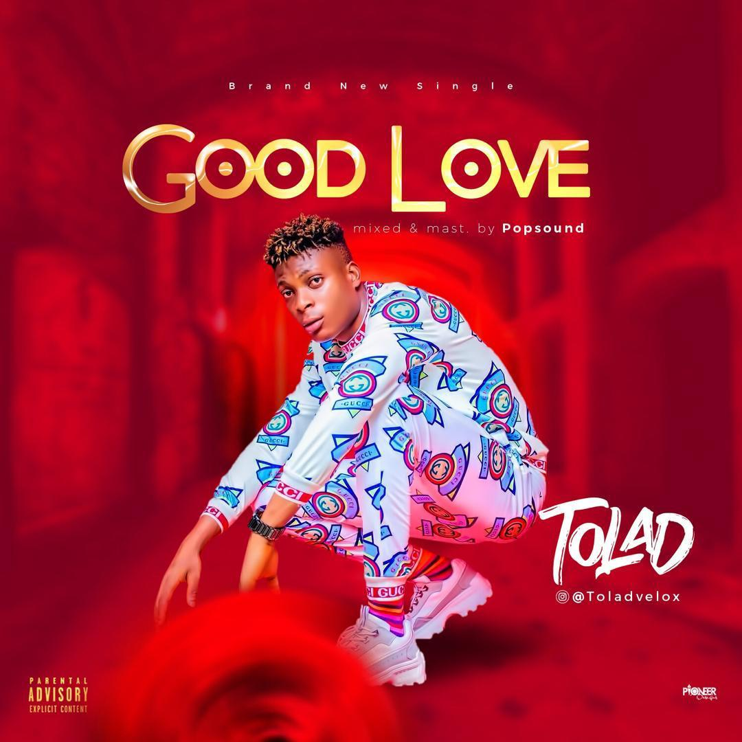 Tolad - Good Love (Prod. By PopSound)