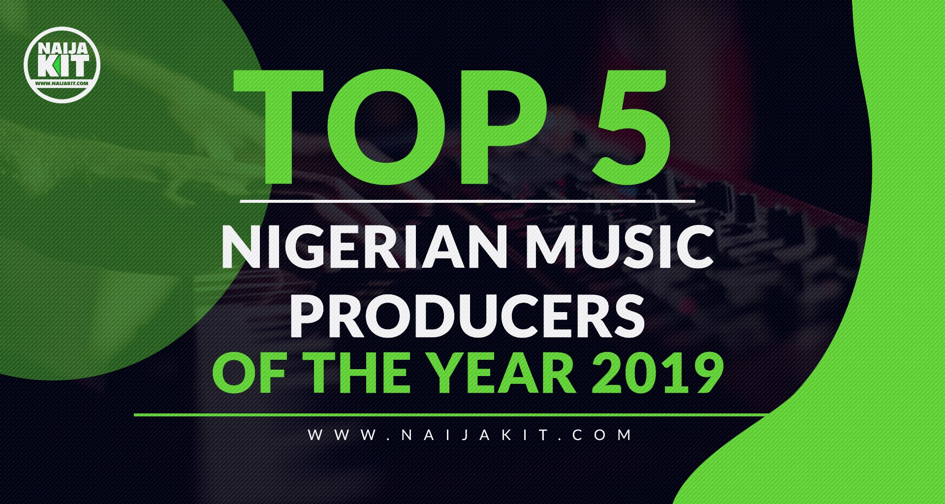 Top 5 Hottest Nigerian Music Producers of 2019 So Far