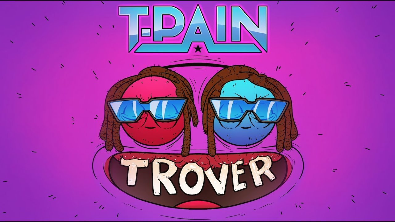 T Pain - Trover Saves the Universe